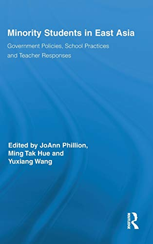 9780415888394: Minority Students in East Asia: Government Policies, School Practices and Teacher Responses (Routledge Series on Schools and Schooling in Asia)