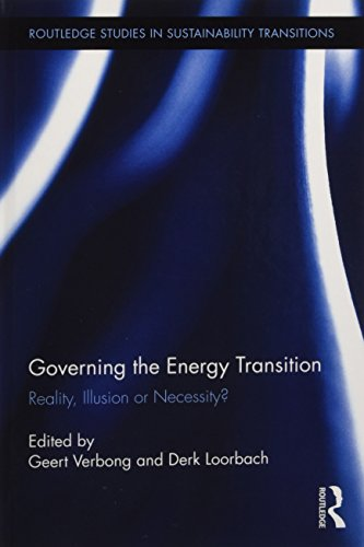 9780415888424: Governing the Energy Transition: Reality, Illusion or Necessity? (Routledge Studies in Sustainability Transitions)