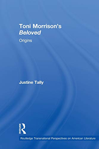 9780415888530: Toni Morrison's 'Beloved': Origins (Routledge Transnational Perspectives on American Literature)