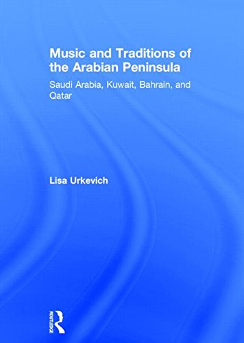 9780415888707: Music and Traditions of the Arabian Peninsula: Saudi Arabia, Kuwait, Bahrain, and Qatar