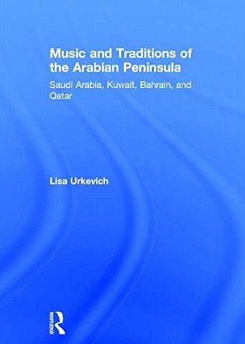 9780415888707: Music and Traditions of the Arabian Peninsula: Saudi Arabia, Kuwait, Bahrain, and Qatar