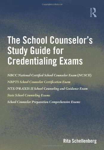 The School Counselorandapos;s Study Guide for Credentialing: Schellenberg, Rita (Liberty