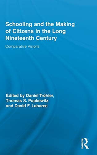 9780415889001: Schooling and the Making of Citizens in the Long Nineteenth Century: Comparative Visions (Routledge Research in Education)
