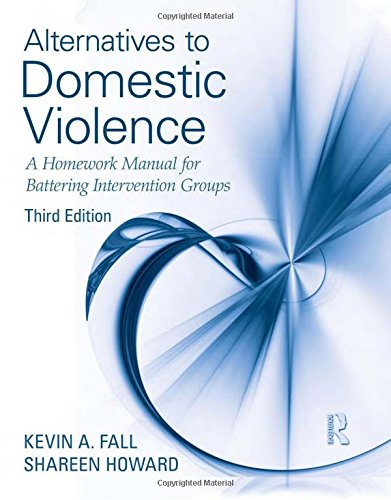 9780415889018: Alternatives to Domestic Violence: A Homework Manual for Battering Intervention Groups, Third Edition