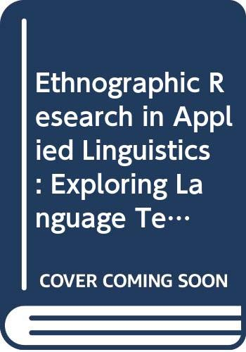 9780415889568: Ethnographic Research in Applied Linguistics: Exploring Language Teaching, Learning, and Use in Diverse Communities (Second Language Acquisition Research)