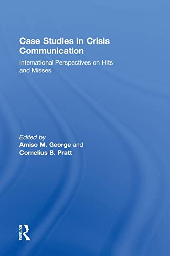9780415889896: Case Studies in Crisis Communication: International Perspectives on Hits and Misses