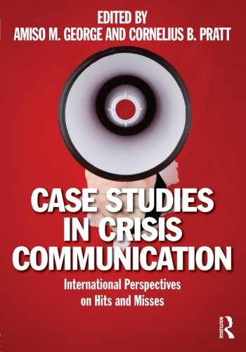 9780415889902: Case Studies in Crisis Communication: International Perspectives on Hits and Misses