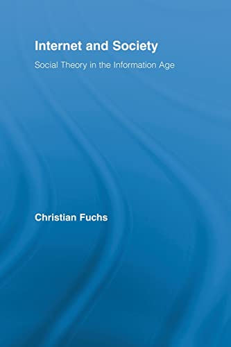 9780415889926: Internet and Society: Social Theory in the Information Age (Routledge Research in Information Technology and Society)