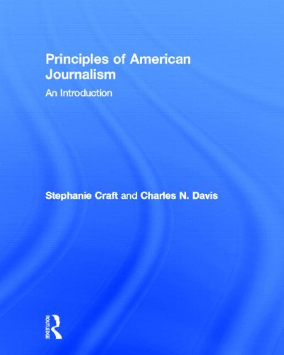 9780415890168: Principles of American Journalism: An Introduction