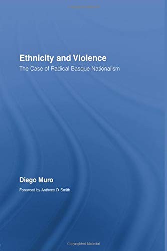 9780415890311: Ethnicity and Violence: The Case of Radical Basque Nationalism (Routledge/Canada Blanch Studies on Contemporary Spain)
