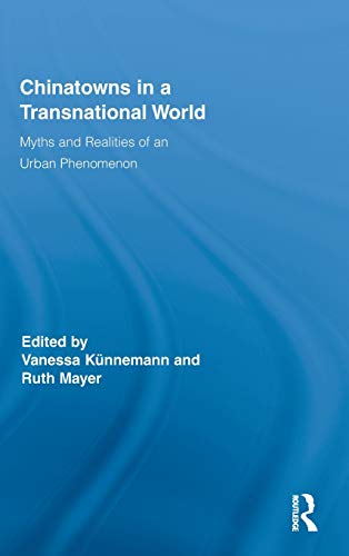 9780415890397: Chinatowns in a Transnational World: Myths and Realities of an Urban Phenomenon