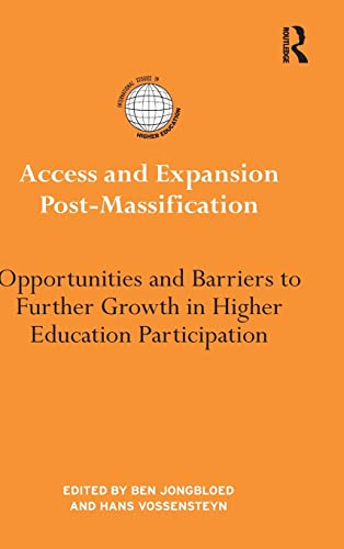 9780415890441: Access and Expansion Post-Massification: Opportunities and Barriers to Further Growth in Higher Education Participation (International Studies in Higher Education)