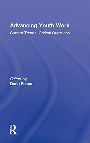 9780415890458: Advancing Youth Work: Current Trends, Critical Questions