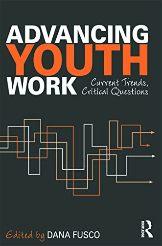 9780415890465: Advancing Youth Work: Current Trends, Critical Questions