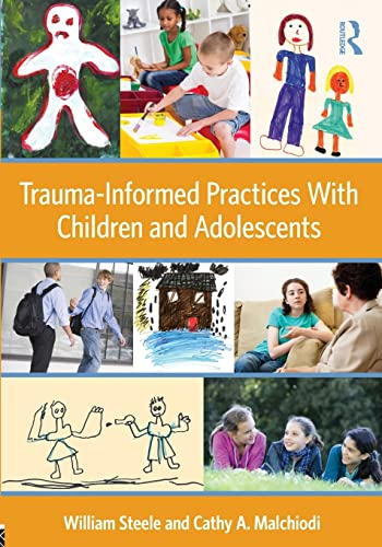9780415890526: Trauma-Informed Practices With Children and Adolescents