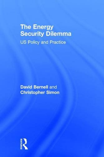 9780415890540: The Energy Security Dilemma: US Policy and Practice