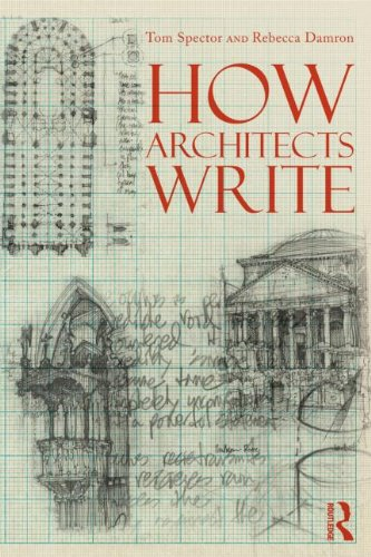 9780415891073: How Architects Write