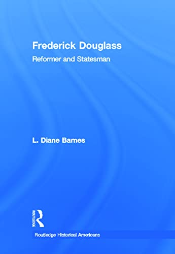 9780415891110: Frederick Douglass: Reformer and Statesman (Routledge Historical Americans)