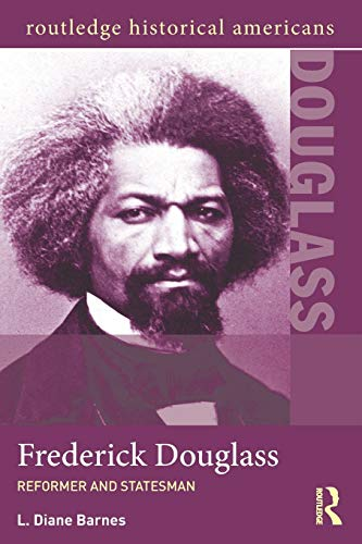 9780415891127: Frederick Douglass: Reformer and Statesman (Routledge Historical Americans)