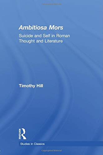 9780415891189: Ambitiosa Mors: Suicide and the Self in Roman Thought and Literature (Studies in Classics)