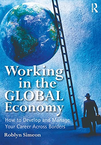 9780415891318: Working in the Global Economy: How to Develop and Manage Your Career Across Borders