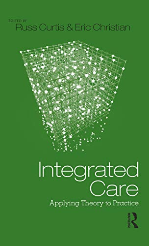 9780415891325: Integrated Care: Applying Theory to Practice