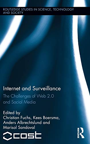 9780415891608: Internet and Surveillance: The Challenges of Web 2.0 and Social Media (Routledge Studies in Science, Technology and Society)
