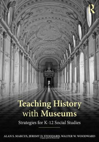 9780415891646: Teaching History with Museums: Strategies for K-12 Social Studies