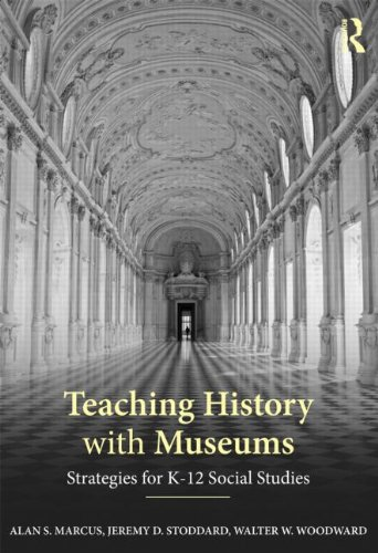 9780415891653: Teaching History with Museums: Strategies for K-12 Social Studies