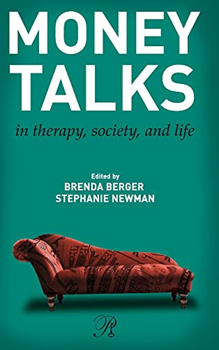 9780415891707: Money Talks: in Therapy, Society, and Life (Psychoanalysis in a New Key Book Series)