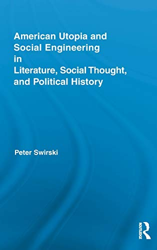 9780415891929: American Utopia and Social Engineering in Literature, Social Thought, and Political History (Routledge Transnational Perspectives on American Literature)