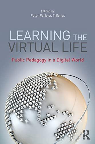 9780415892087: Learning the Virtual Life: Public Pedagogy in a Digital World