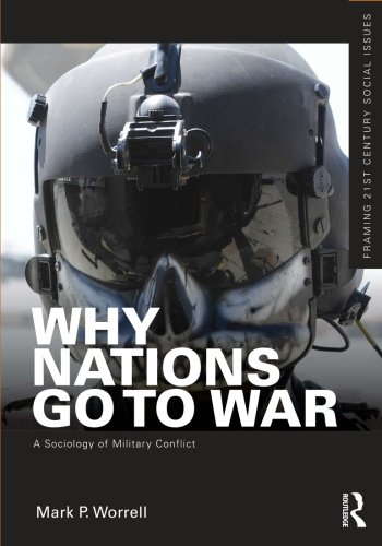 9780415892117: Why Nations Go to War: A Sociology of Military Conflict (Framing 21st Century Social Issues)