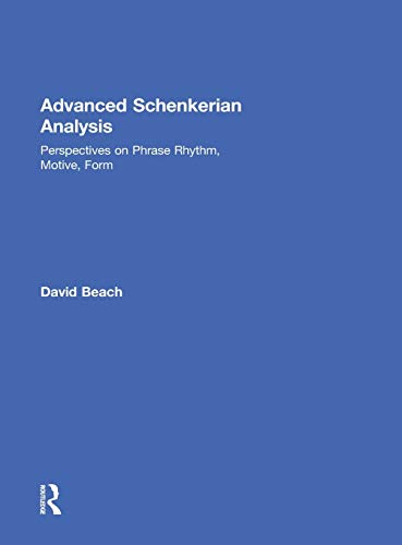 9780415892148: Advanced Schenkerian Analysis: Perspectives on Phrase Rhythm, Motive, and Form
