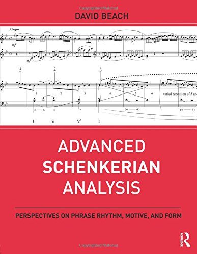 9780415892155: Advanced Schenkerian Analysis: Perspectives on Phrase Rhythm, Motive, and Form