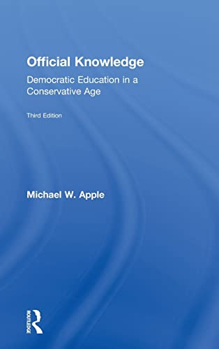9780415892162: Official Knowledge: Democratic Education in a Conservative Age