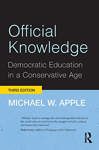 9780415892179: Official Knowledge: Democratic Education in a Conservative Age
