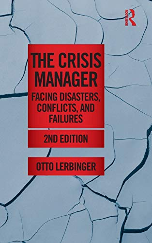 9780415892285: The Crisis Manager: Facing Disasters, Conflicts, and Failures (Routledge Communication Series)