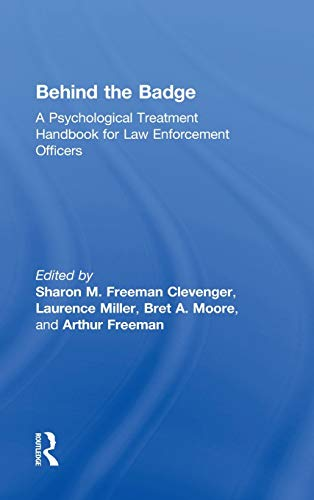 9780415892292: Behind the Badge: A Psychological Treatment Handbook for Law Enforcement Officers