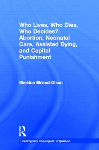 9780415892469: Who Lives, Who Dies, Who Decides?: Abortion, Neonatal Care, Assisted Dying, and Capital Punishment (Sociology Re-Wired)