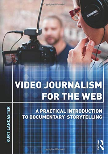 9780415892674: Video Journalism for the Web: A Practical Introduction to Documentary Storytelling