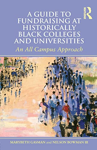 9780415892735: A Guide to Fundraising at Historically Black Colleges and Universities: An All Campus Approach