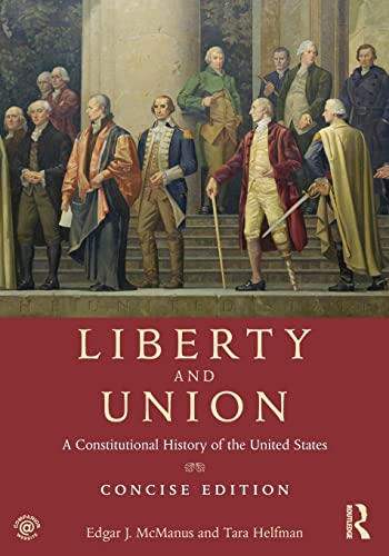 9780415892865: Liberty and Union: A Constitutional History of the United States, concise edition