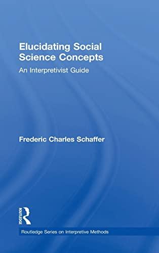 9780415893244: Elucidating Social Science Concepts: An Interpretivist Guide (Routledge Series on Interpretive Methods)