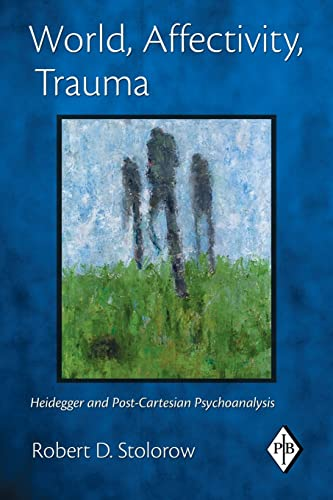 9780415893442: World, Affectivity, Trauma: Heidegger and Post-Cartesian Psychoanalysis