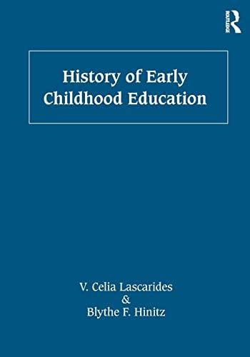 History of Early Childhood Education: Lascarides, V. Celia;