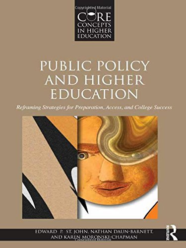 9780415893596: Public Policy and Higher Education: Reframing Strategies for Preparation, Access, and Success (Core Concepts in Higher Education)