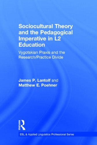 9780415894173: Sociocultural Theory and the Pedagogical Imperative in L2 Education: Vygotskian Praxis and the Research/Practice Divide (ESL & Applied Linguistics Professional Series)