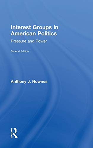 9780415894258: Interest Groups in American Politics: Pressure and Power