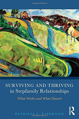 9780415894371: Surviving and Thriving in Stepfamily Relationships: What Works and What Doesn't